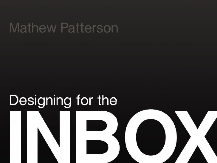 Designing for the Inbox: Email User Experience (Mathew Patterson)