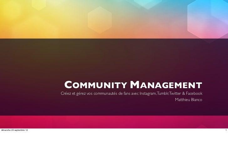 COMMUNITY MANAGEMENT                           Créez et gérez vos communautés de fans avec Instagram, Tumblr, Twitter & Fa...