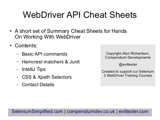 WebDriver API Cheat Sheets● A short set of Summary Cheat Sheets for HandsOn Working With WebDriver● Contents:– Basic API c...