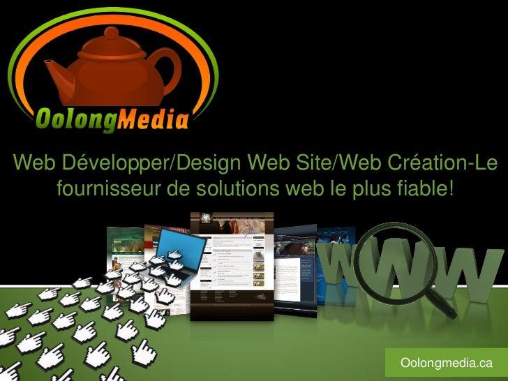 Web Développer/Design Web Site/Web Création-Le   fournisseur de solutions web le plus fiable!                             ...