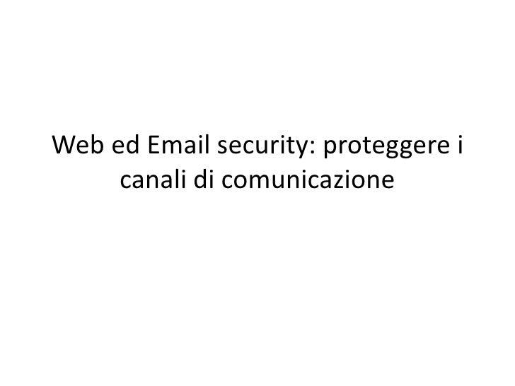 Web ed Email security: proteggere i canali di comunicazione<br />