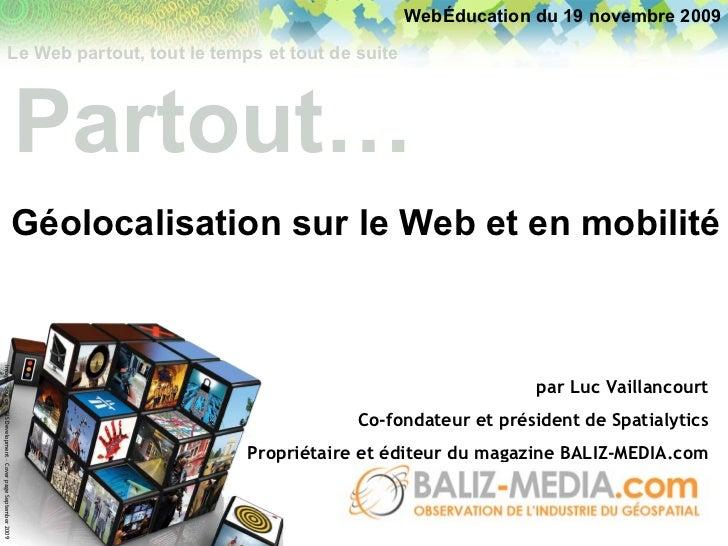 Image – Source : GIS Development – Cover page September 2009 par Luc Vaillancourt Co-fondateur et président de Spatialytic...