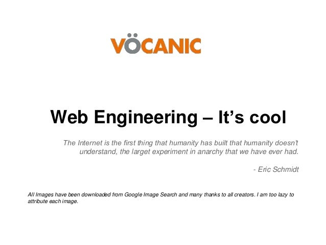 Web Engineering – It's cool The Internet is the first thing that humanity has built that humanity doesn't understand, the ...