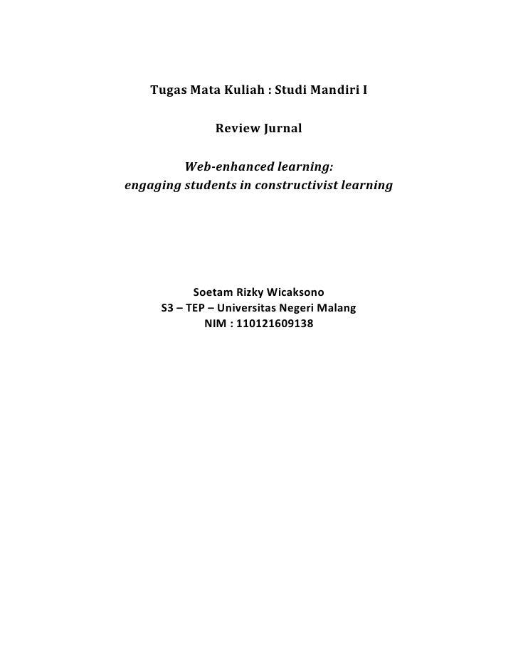 Tugas Mata Kuliah : Studi Mandiri I<br />Review Jurnal<br />Web-enhanced learning: <br />engaging students in constructivi...