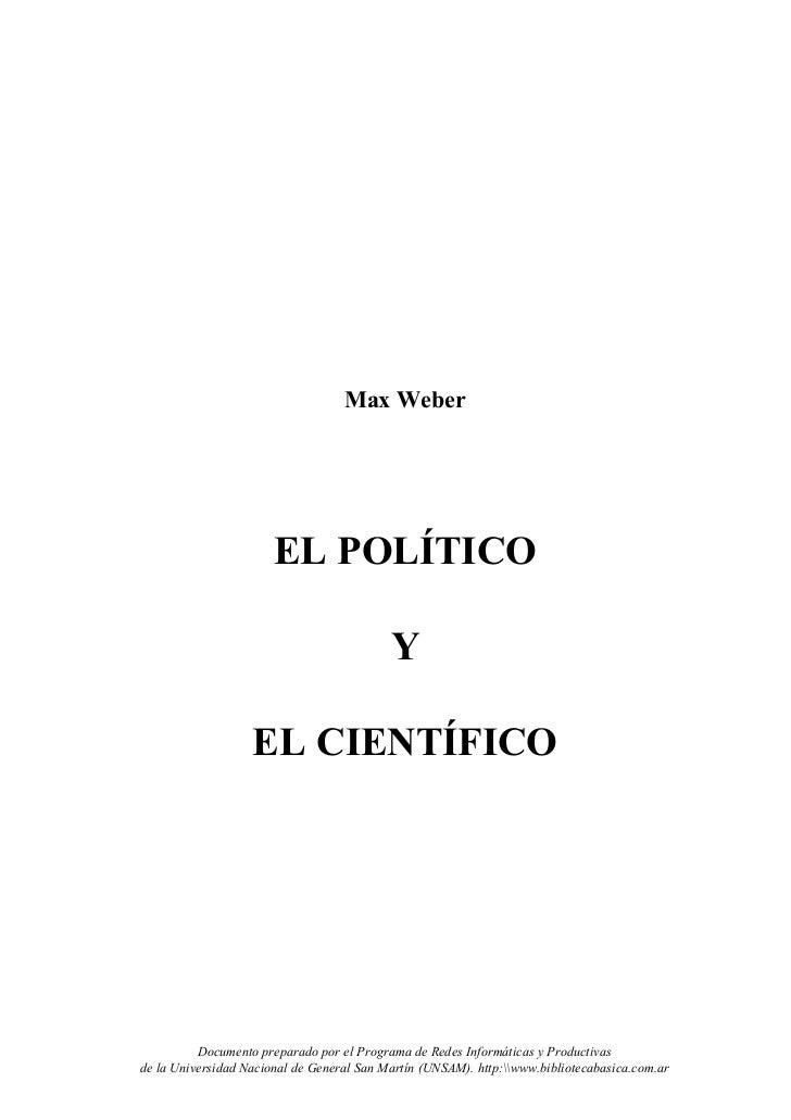 Max Weber                       EL POLÍTICO                                           Y                   EL CIENTÍFICO   ...