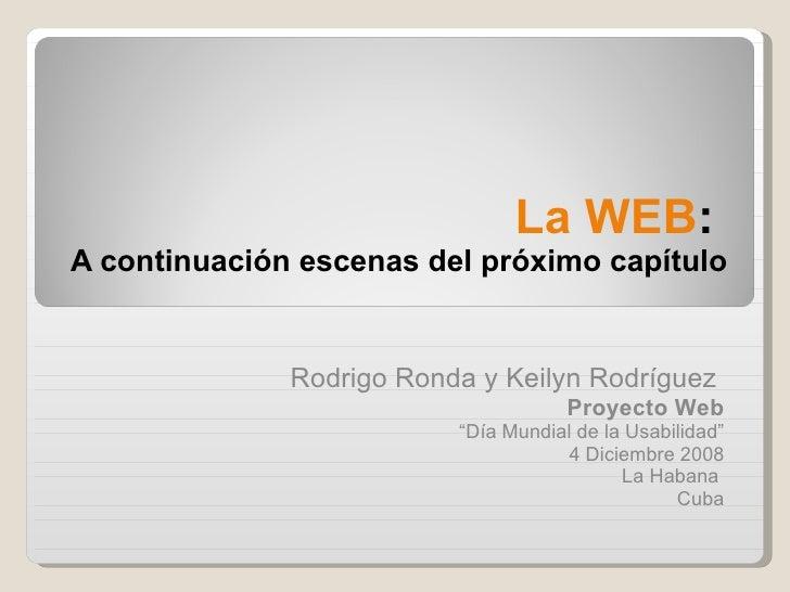 """La WEB :  A continuación escenas del próximo capítulo Rodrigo Ronda y Keilyn Rodríguez  Proyecto Web """" Día Mundial de la U..."""