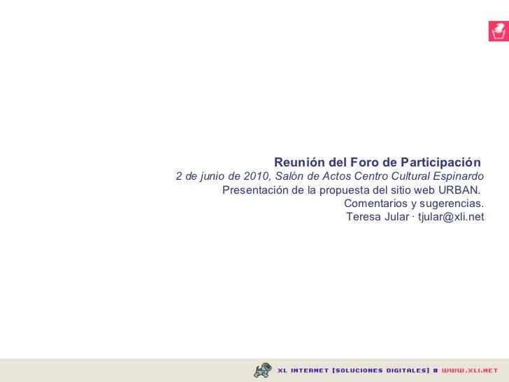 Reunión del Foro de Participación   2 de junio de 2010, Salón de Actos Centro Cultural Espinardo Presentación de la propue...