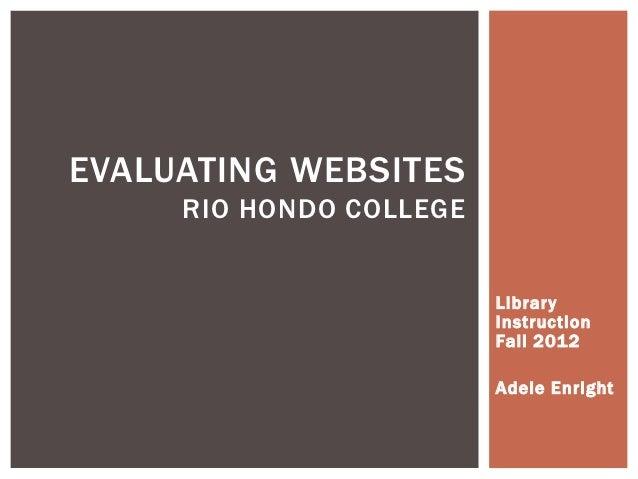 EVALUATING WEBSITES     RIO HONDO COLLEGE                         Library                         Instruction             ...