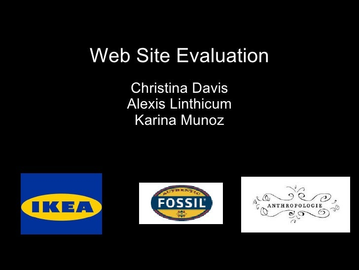 Web Site Evaluation Christina Davis Alexis Linthicum Karina Munoz