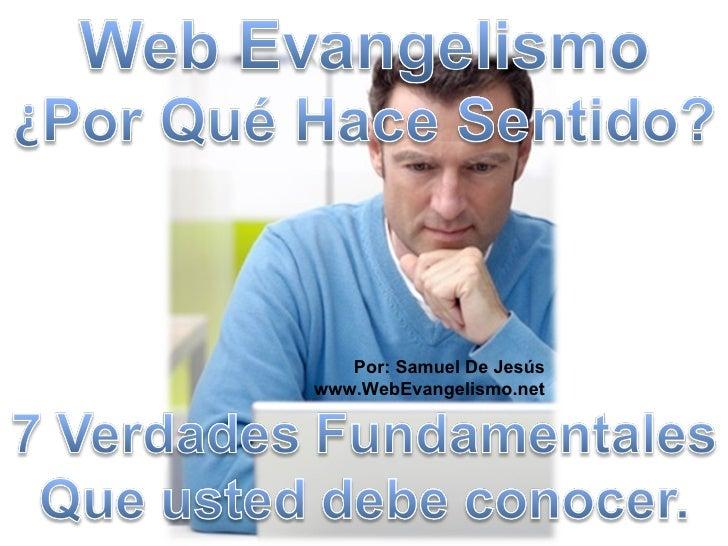 Por: Samuel De Jesús www.WebEvangelismo.net
