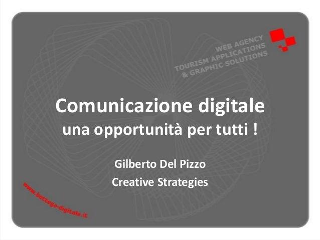 Comunicazione digitale: Una opportunità per tutte le aziende