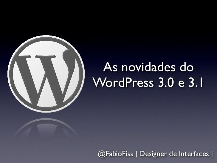 Novidades do WordPress 3.0 e 3.1