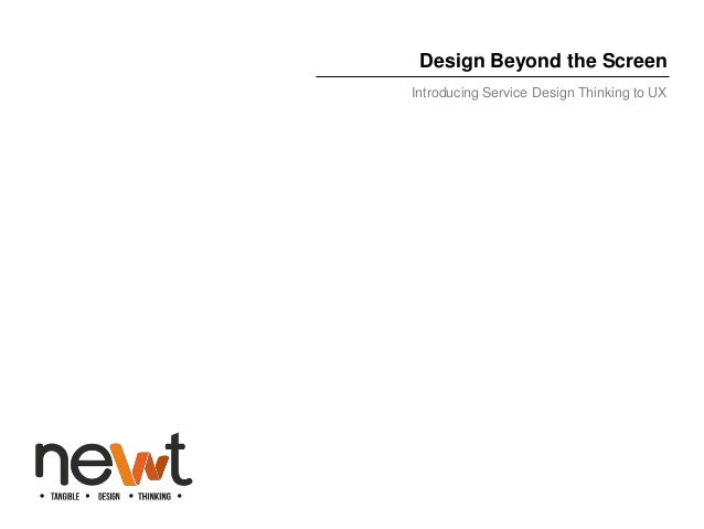 Design Beyond the Screen - Introducing Service Design Thinking to UX
