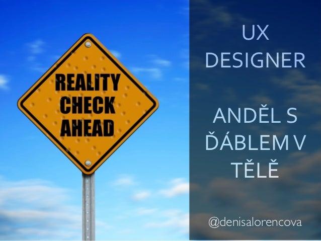 Denisa Lorencová: UX Designer - Anděl s ďáblem v těle