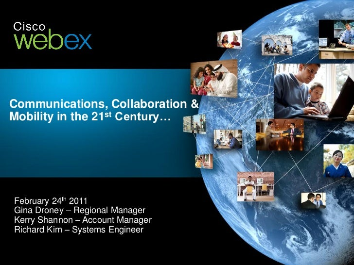 Communications, Collaboration &Mobility in the 21st Century…February 24th 2011Gina Droney – Regional ManagerKerry Shannon ...