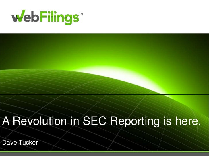 A Revolution in SEC Reporting is here.Dave Tucker<br />