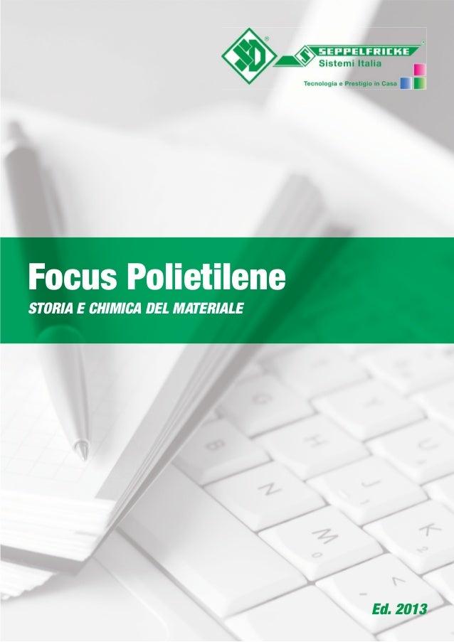Focus Polietilene STORIA E CHIMICA DEL MATERIALE Ed. 2013