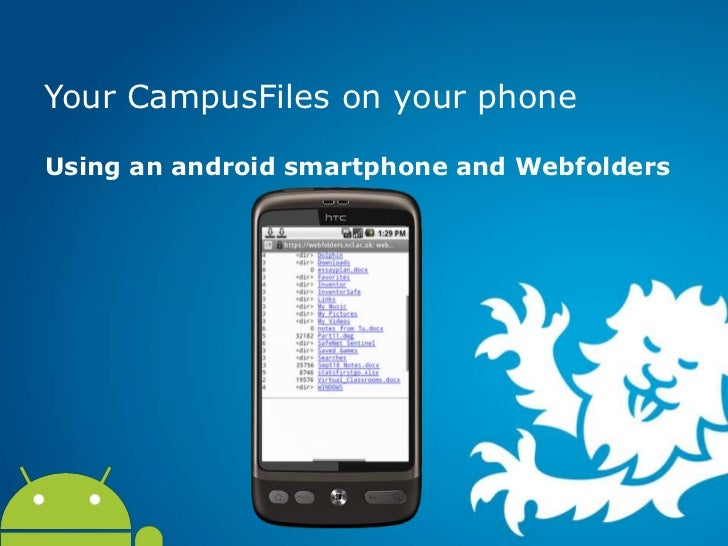 Your CampusFiles on your phoneUsing an android smartphone and Webfolders