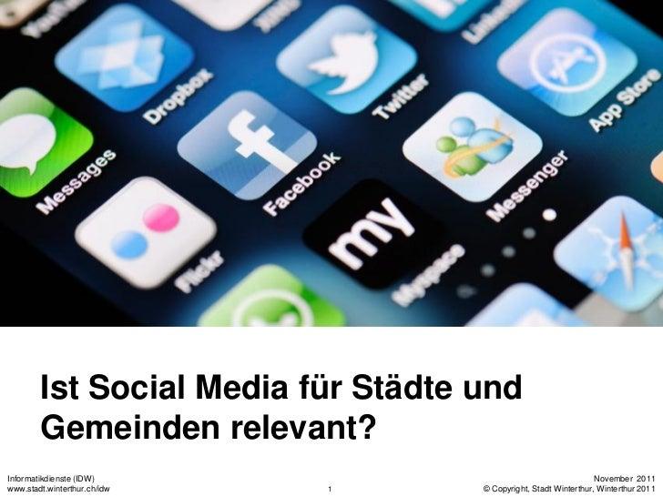 Ist Social Media für Städte und        Gemeinden relevant?Informatikdienste (IDW)                                         ...