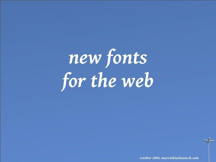 new fonts for the web            october 2009, marctobiaskunisch.com