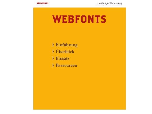 Webfonts                   1. Marburger Webmontag           WEBFONTS           〉〉 Einführung           〉〉 Überblick       ...