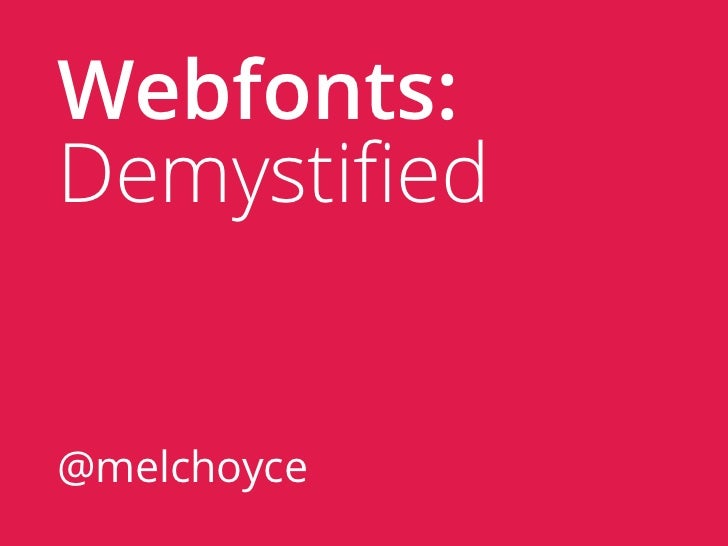 Webfonts: Demystified