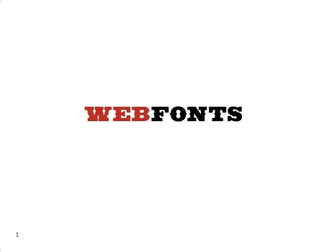 Webfonts and Web Typography
