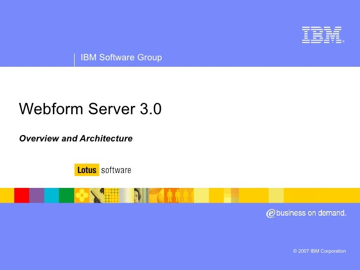Lotus Forms Webform Server 3.0 Overview & Architecture