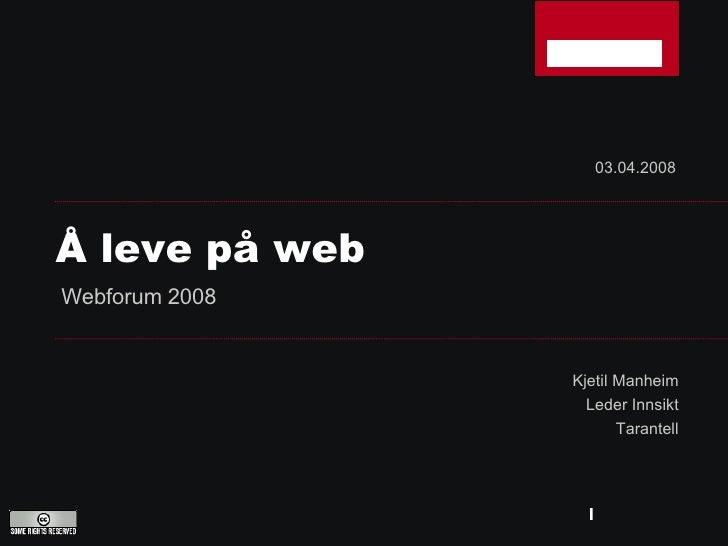 Å leve på web