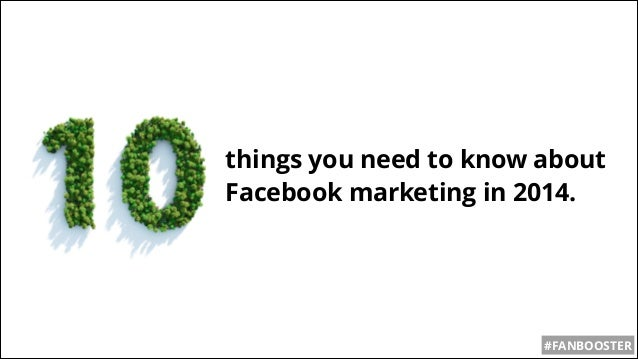things you need to know about Facebook marketing in 2014. #FANBOOSTER