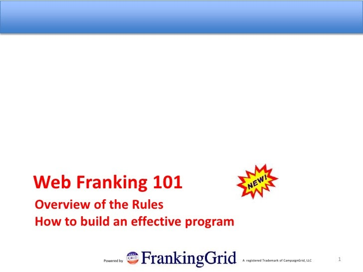 Web Franking 101 <br />Overview of the Rules  How to build an effective program<br />1<br />