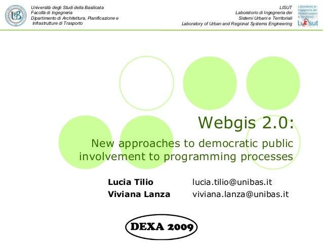 Webgis 2.0: New approaches to democratic public involvement to programming processes Università degli Studi della Basilica...