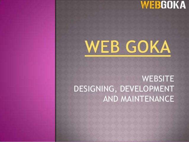 WEBSITEDESIGNING, DEVELOPMENT       AND MAINTENANCE