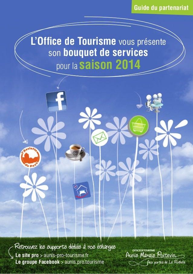 Le site pro > aunis-pro-tourisme.fr Le groupe Facebook > aunis.pro.tourisme L'Office de Tourisme vous présente son bouquet...