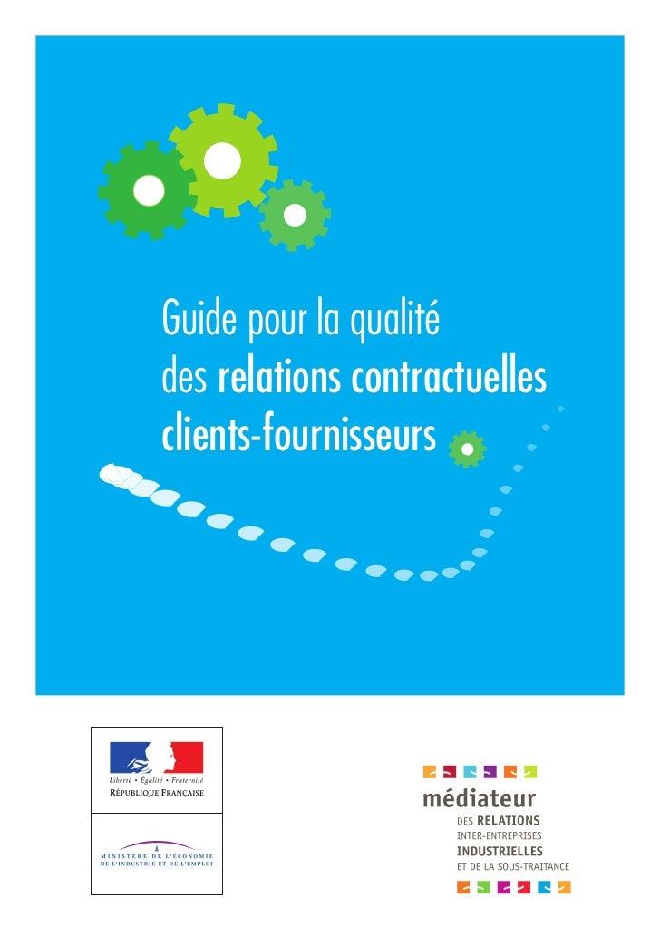 Guide pour la qualitédes relations contractuellesclients-fournisseurs