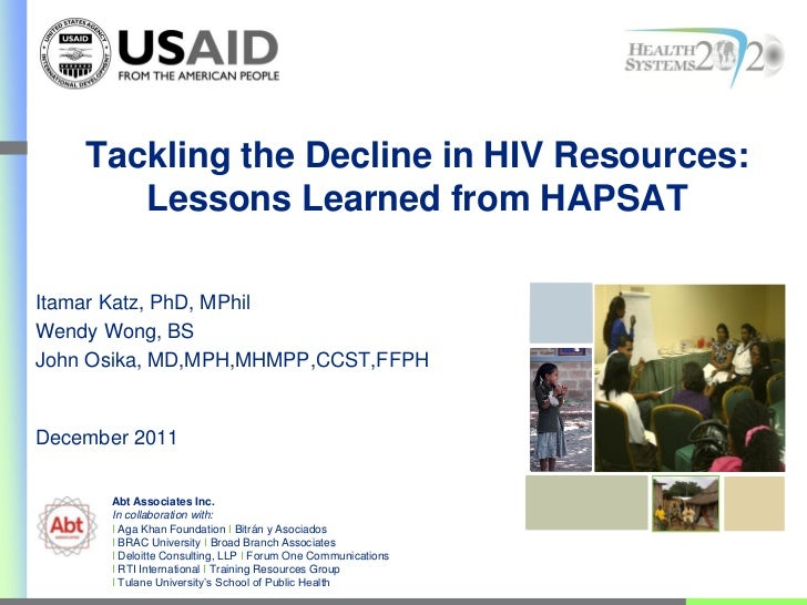 Tackling the Decline in HIV Resources:       Lessons Learned from HAPSATItamar Katz, PhD, MPhilWendy Wong, BSJohn Osika, M...