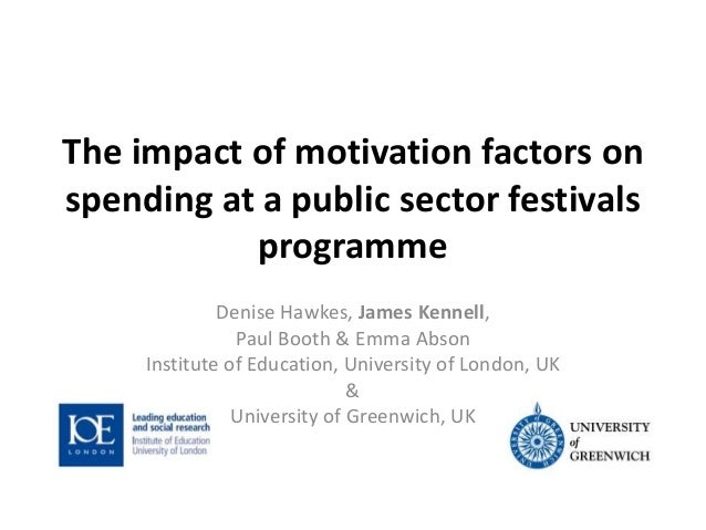 The impact of motivation factors on spending at a public sector festivals programme Denise Hawkes, James Kennell, Paul Boo...