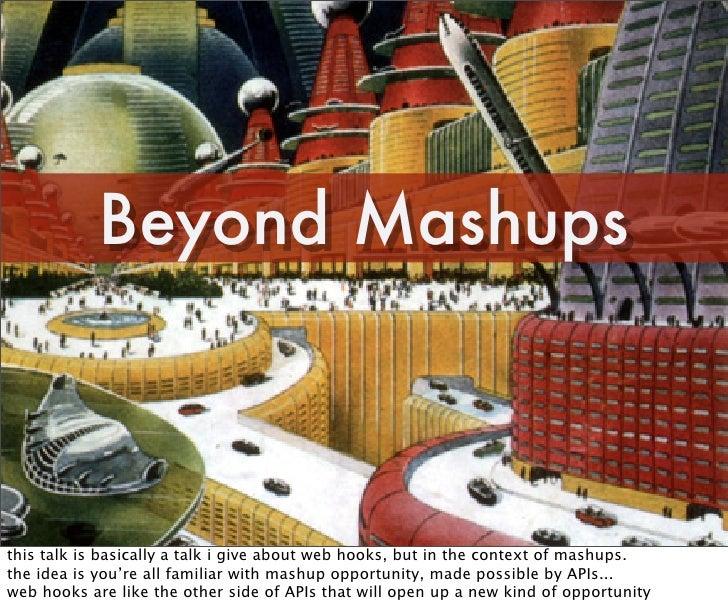 Beyond Mashups: Service Integration and More