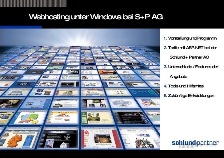 1.  Vorstellung und Programm 2.  Tarife mit ASP.NET bei der Schlund + Partner AG 3.  Unterschiede / Features der Angebote ...