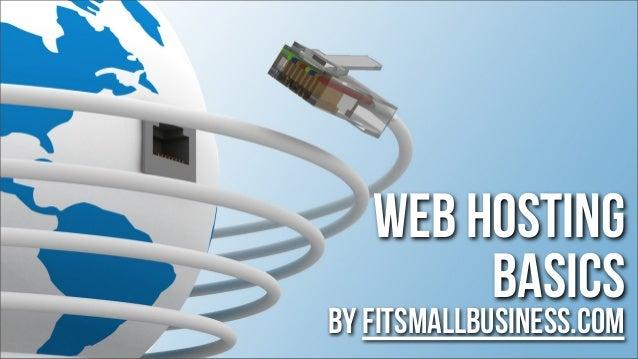 web hosting basics  by FitSmallBusiness.com