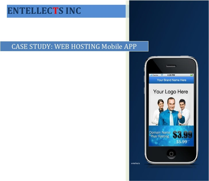 ENTELLECTS INCCASE STUDY: WEB HOSTING Mobile APP                                entellects