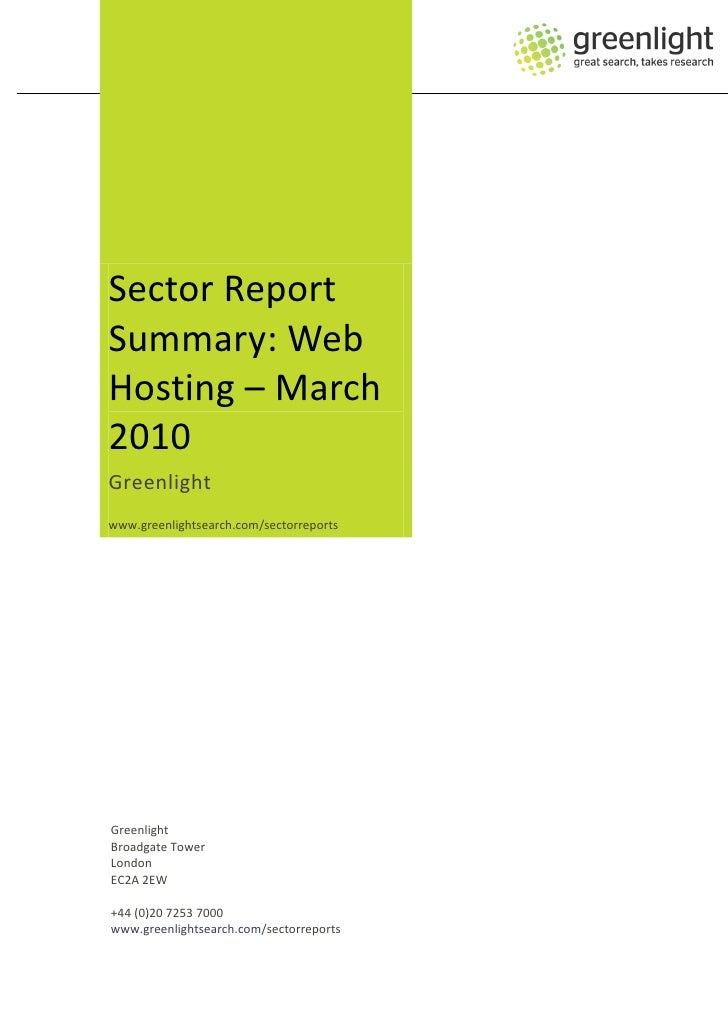 Sector Report Summary: Web Hosting – March 2010 Greenlight www.greenlightsearch.com/sectorreports     Greenlight Broadgate...
