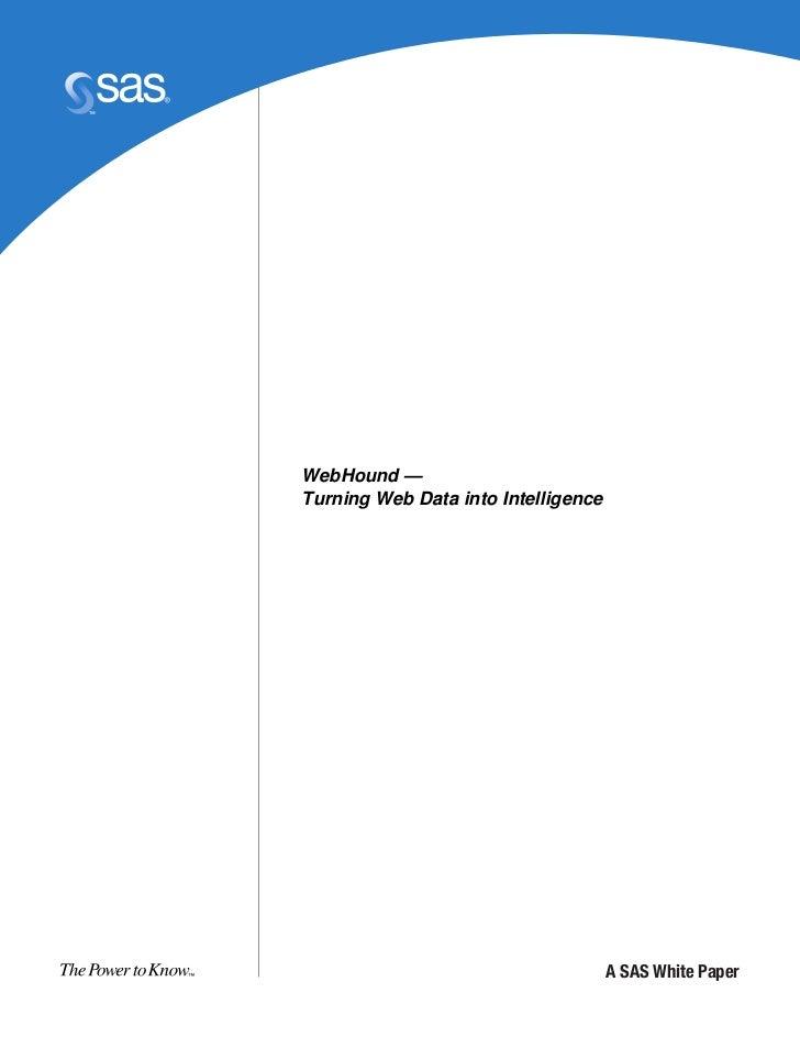 WebHound — Turning Web Data into Intelligence                                          A SAS White Paper