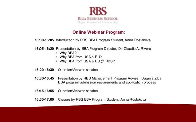 2013.07.11. Online Webinar Program: 16:00-16:05 Introduction by RBS BBA Program Student, Anna Roslakova 16:05-16:20 Presen...