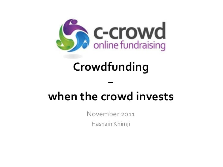 Hasnain Khimji, Crowdfunding - when the crowd invests