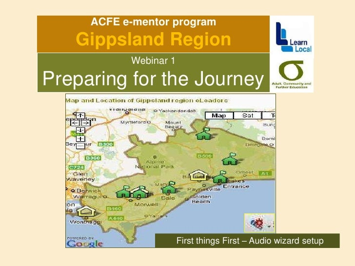 ACFE e-mentor program<br />Gippsland Region <br />Webinar 1<br />Preparing for the Journey <br />First things First – Audi...