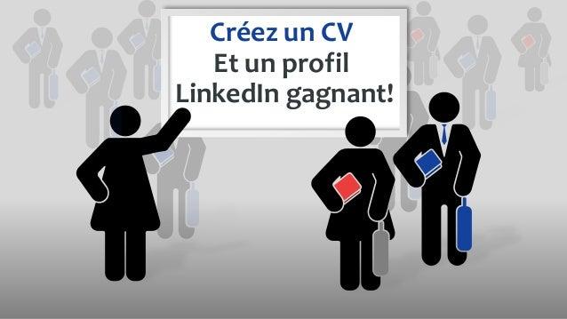Créez un CV Et un profil LinkedIn gagnant!
