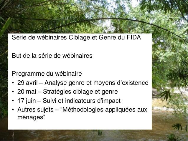 Série de wébinaires Ciblage et Genre du FIDA But de la série de wébinaires Programme du wébinaire • 29 avril – Analyse gen...