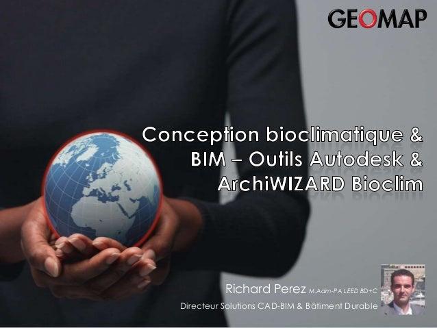 Bilan 2007– du 29 au 31 janvier 2008 Bilan 2007  Eric Rapp - Directeur GEOMAP Benelux  Richard Perez M.Adm-PA LEED BD+C Di...