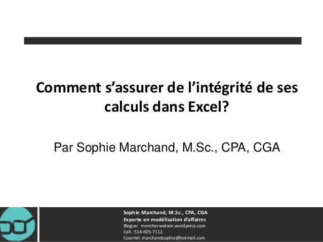 Sophie Marchand, M.Sc., CPA, CGA Experte en modélisation d'affaires Blogue: moncherwatson.wordpress.com Cell.: 514-605-711...
